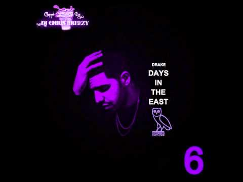 Days In The East-Drake (Chopped & Screwed By DJ Chris Breezy)