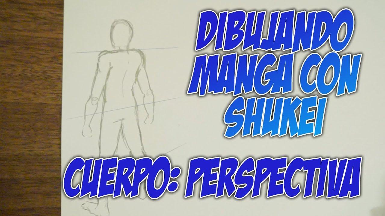 Dibujando Manga con Shukei #11: Perspectiva del cuerpo