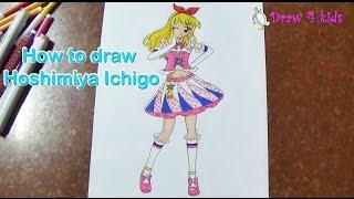 How to draw Hoshimiya Ichigo from Aikatsu | D4K
