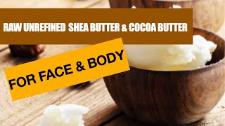 Raw Unrefined Shea Butter, Cocoa Butter & Black Soap For Hair Body & Face