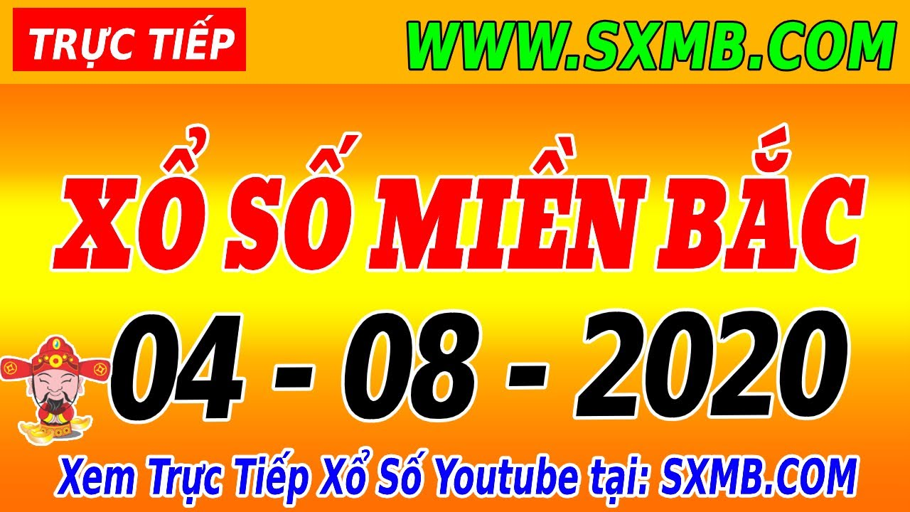 Trực tiếp xổ số Miền Bắc 04/08/2020 | KQXSMB 4/8  | Xổ Số Miền Bắc 30 Ngày  - XSKT