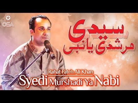 Syedi Murshadi Ya Nabi   Rahat Fateh Ali Khan   Qawwali Official Version   OSA Islamic