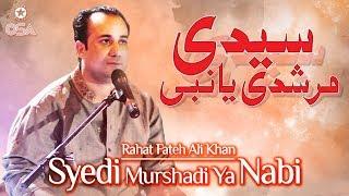Syedi Murshadi Ya Nabi | Rahat Fateh Ali Khan | Qawwali official version | OSA Islamic