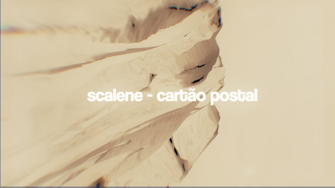 scalene-cartao-postal-lyricvideo-scalenetube
