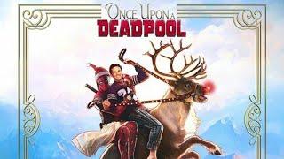 Deadpool - Thriller Movie Once Upon A Deadpool 12 December 2018   Pecinta Film
