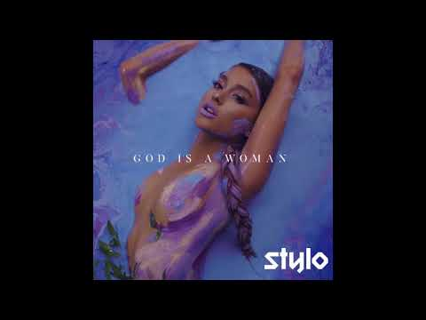 Ariana Grande - God Is A Woman (Stylo Remix) (Download In Description)