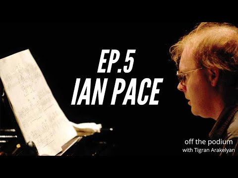 Podcast 5:  Pianist/writer/musicologist Ian Pace. Gill's article & a variety of related subjects.