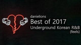Video ♫ best of 2017  - underground korean r&b (feels) download MP3, 3GP, MP4, WEBM, AVI, FLV Januari 2018
