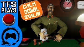 CALM DOWN, STALIN - TFS Plays - TFS Gaming