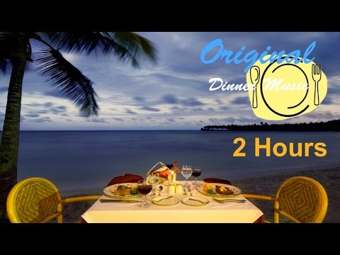 Dinner Music & Dinner Music Playlist: 2 HOURS of Best Dinner Music Instrumental