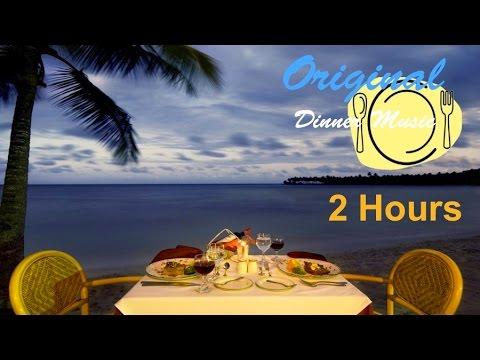 Dinner Music Playlist dinner music & dinner music playlist: 2 hours of best dinner music