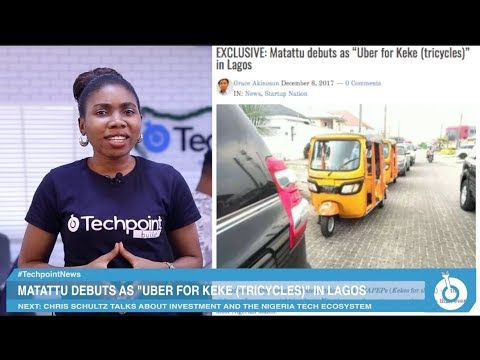 "Matattu debuts as ""Uber for Keke (tricycles)"" in Lagos - News Roundup Episode #44"