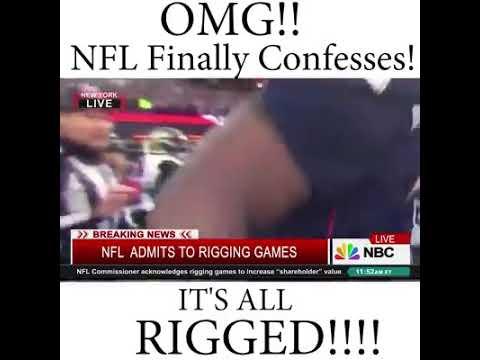 National Football League Finally Admits To Rigging Games!
