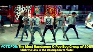 VOTE for The Most Handsome K-Pop Boy Group of 2015!