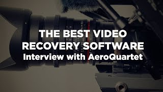 Best Video Recovery Software - Aeroquartet Interview