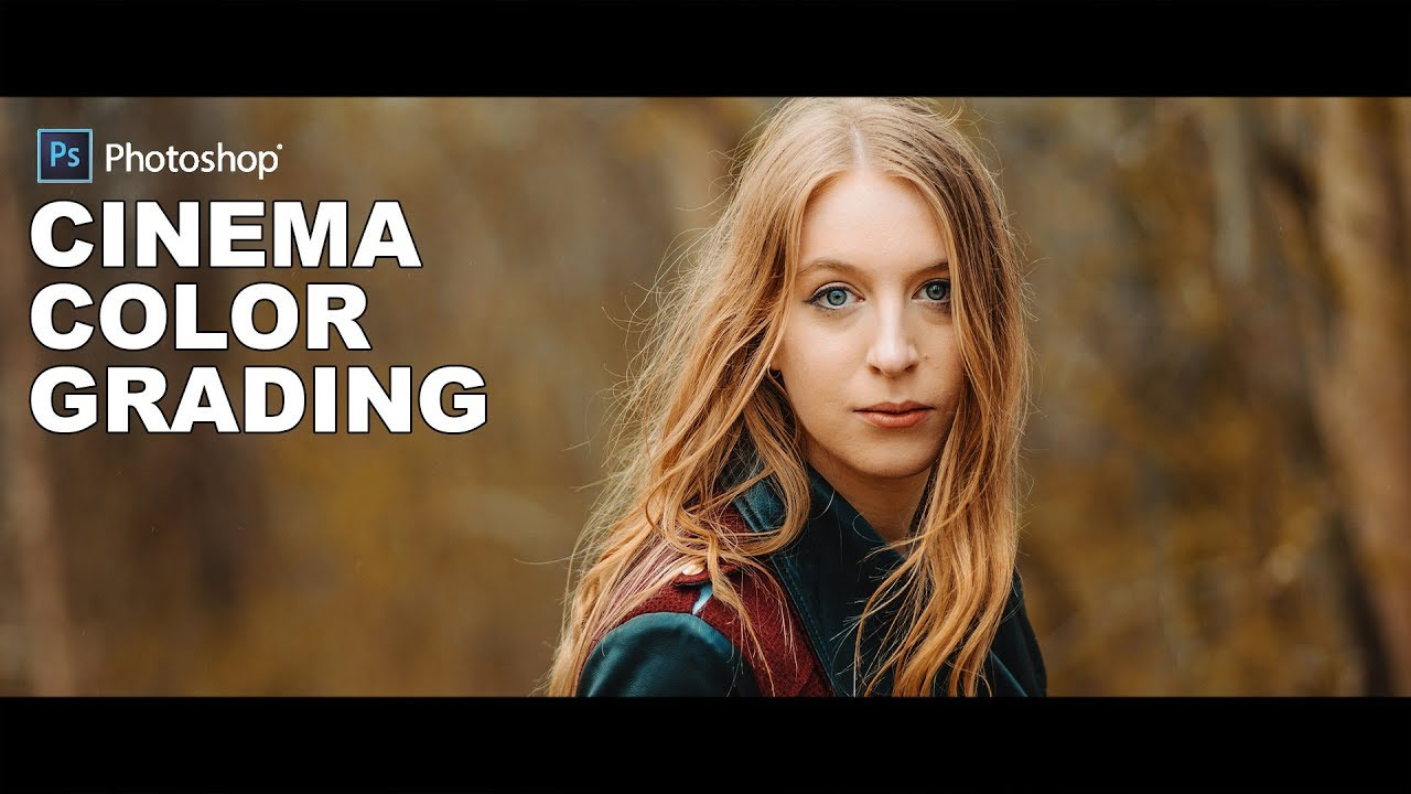 Photoshop Tutorial: Cinema Color Grading - Adding Film Look to Photos