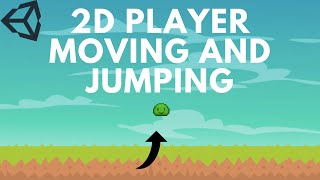 2D Player Movement and Jumping in Unity