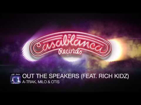 A-Trak, Milo & Otis - Out The Speakers Feat. Rich Kidz