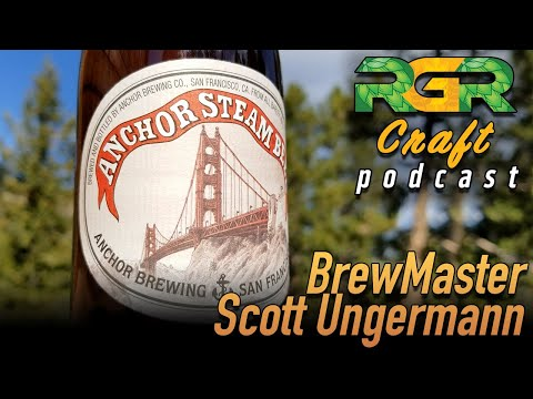 Anchor Brewing Brewmaster Scott Ungermann On Brewing American Beer | RGR Craft Podcast