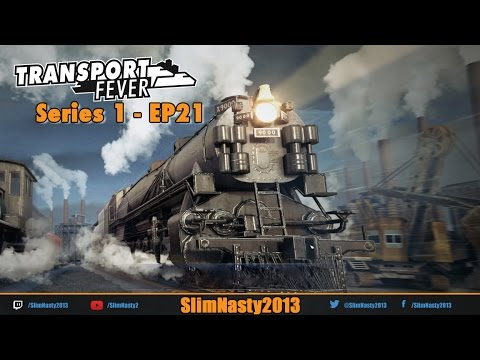 Transport Fever - Series 1 / Episode 21
