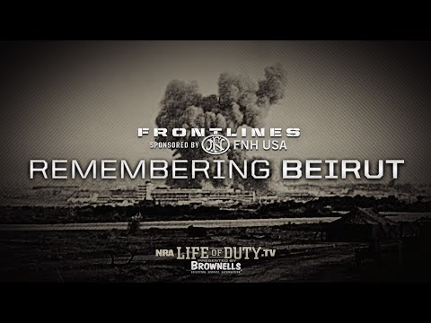 NRA Life of Duty Frontlines | Remembering Beirut