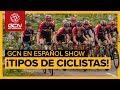 Tipos De Ciclista Que Todos Conocemos ¿O No?  GCN en Español Show 21