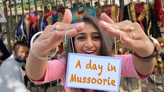 A DAY IN MUSSOORIE | MOHENA VLOGS