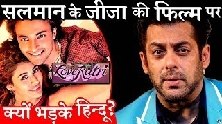 Salman Khan's Brother-In-Law 's Film LOVERATRI in Controversy