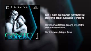 Già il sole dal Gange (Orchestral Backing Track Karaoke Version)