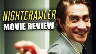 NIGHTCRAWLER - Movie Review