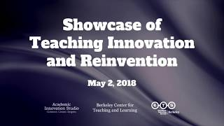 Lightning Talks Round 2 | Berkeley 2018 Showcase of Teaching Innovation and Reinvention