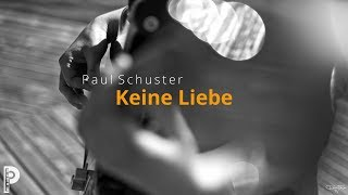 Paul Schuster - Keine Liebe [Official Video]