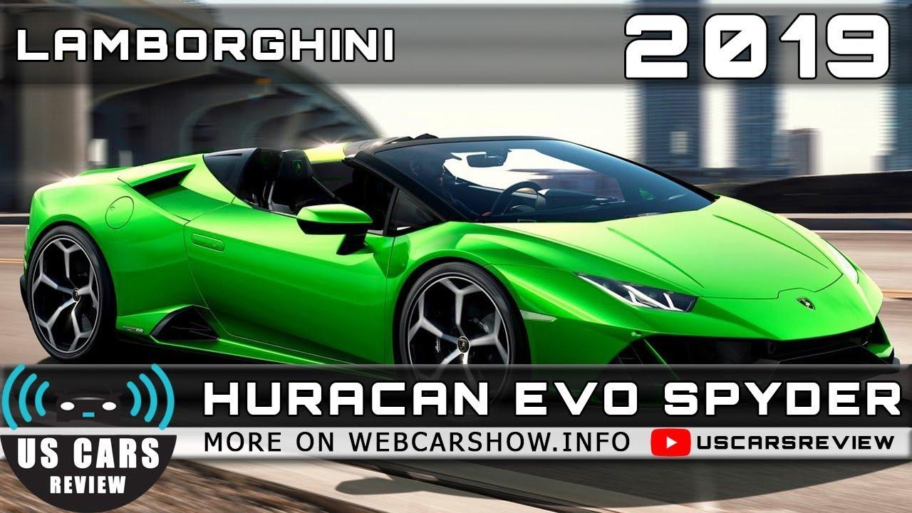 2019 Lamborghini Huracan Evo Spyder Review Release Date Specs Prices