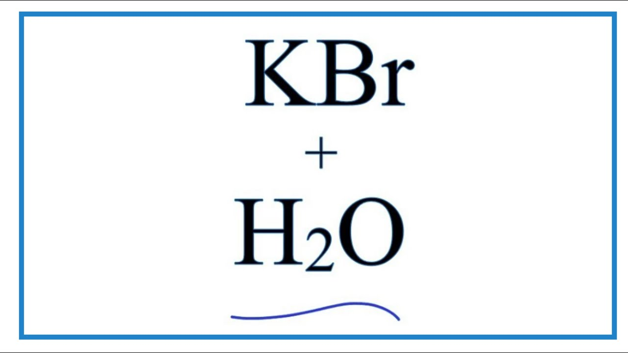 Download 319 Mb Equation For Kbr H2o Potassium Bromide Water