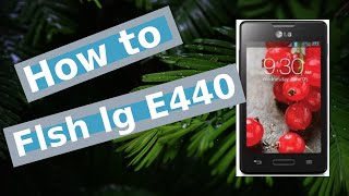How To Flash Lg E440