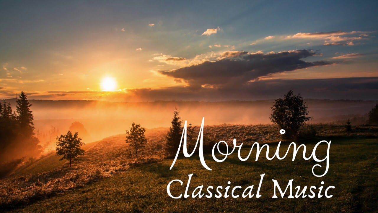 Morning Classical Music Youtube
