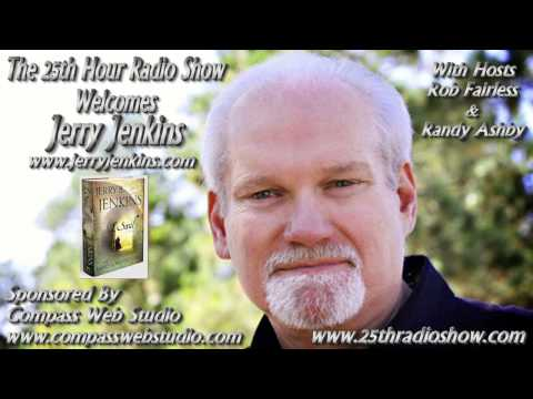 """Jerry Jenkins - Author - """"Left Behind"""" Series - 70 Million Books Sold - """"The 25th Hour Radio Show"""""""