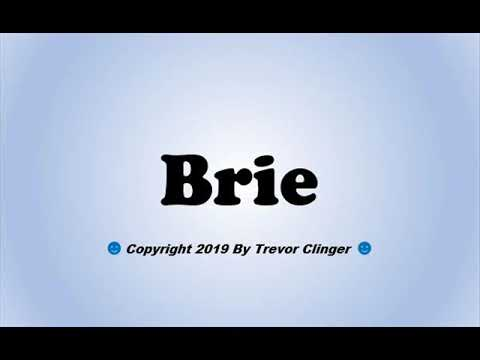How To Pronounce Brie - 동영상