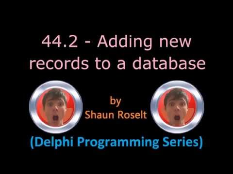 Delphi Programming Series: 44.2 - Adding new records to a database