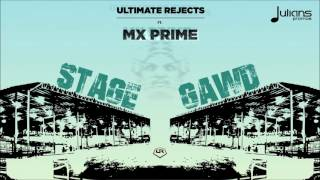 """Ultimate Rejects ft. MX Prime - Stage Gawd """"2017 Release"""" [HD]"""
