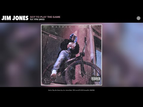 Jim Jones - Got to Play the Game (Audio) (feat. YFN Lucci)
