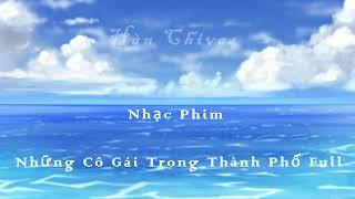 Nhạc Phim Những Cô Gái Trong Thành Phố - Gửi Vào Gió Với Mây - Khánh Linh -  Full - VTV