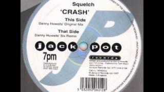 Squelch - Crash (Danny Howell
