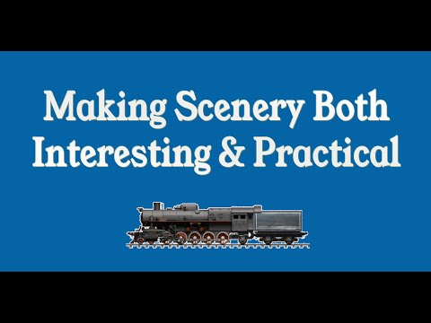 Making Model Railroad Scenery Interesting & Practical