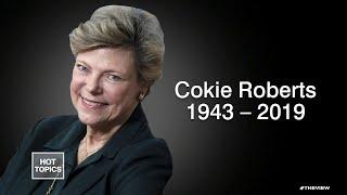 Legendary Journalist Cokie Roberts Dies at 75 | The View