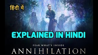 Annihilation (2018) Movie Explained in Hindi with Endings