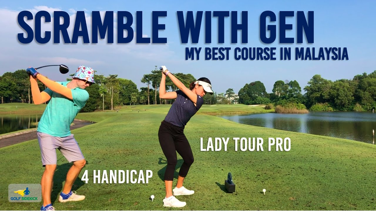 Best course in malaysia-  Scramble with Lady Pro and 4 Handicapper
