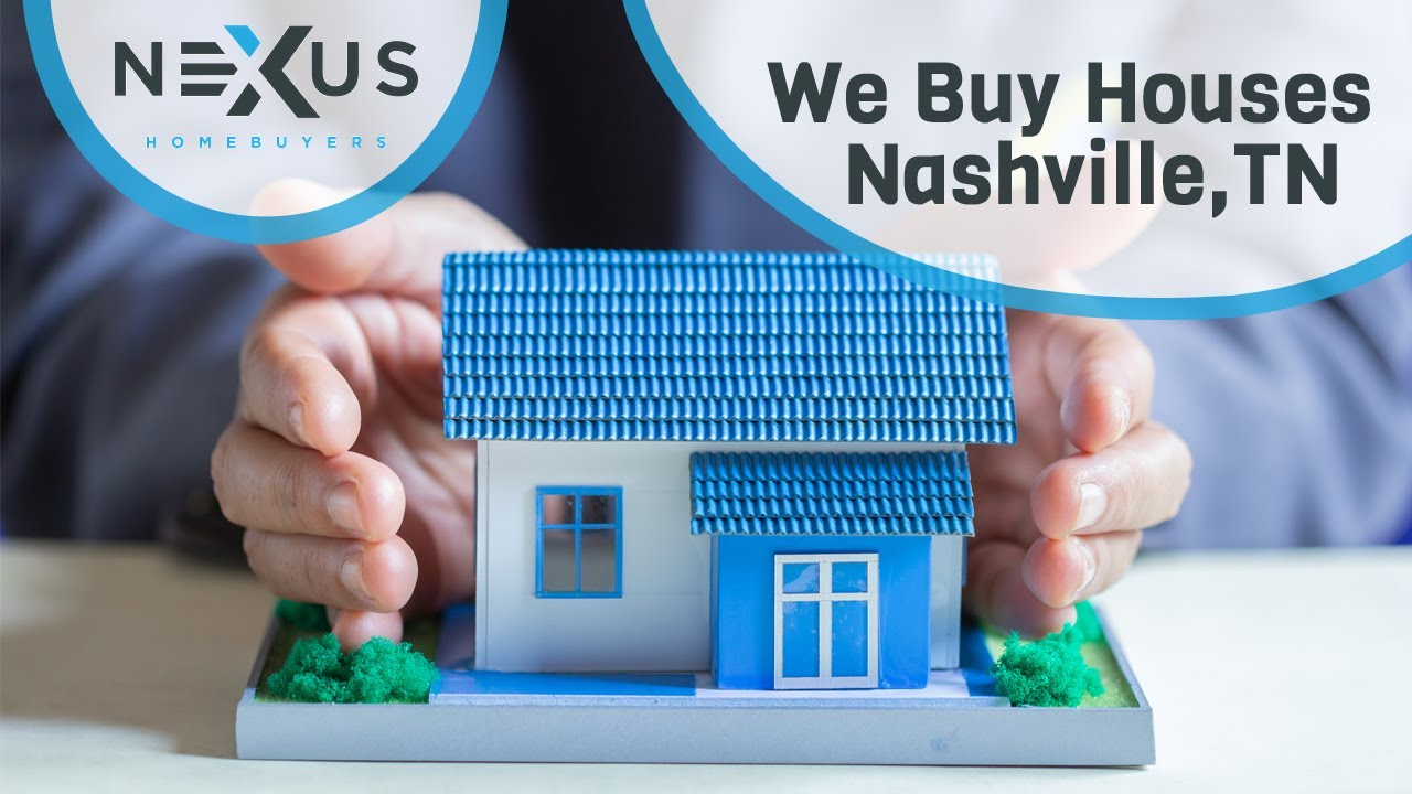 We Buy Houses Nashville TN | Sell Your House Fast In Nashville TN | Nexus Homebuyers
