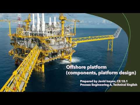 Offshore platform (components, platform design),  Javid Isayev, CE 18.1