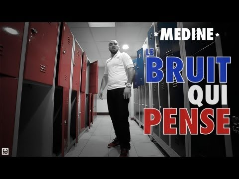 Medine - Le Bruit Qui Pense (Official Video)